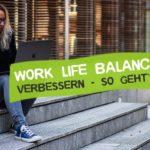 tipps-work-life-balance-verbessern-ausgleich